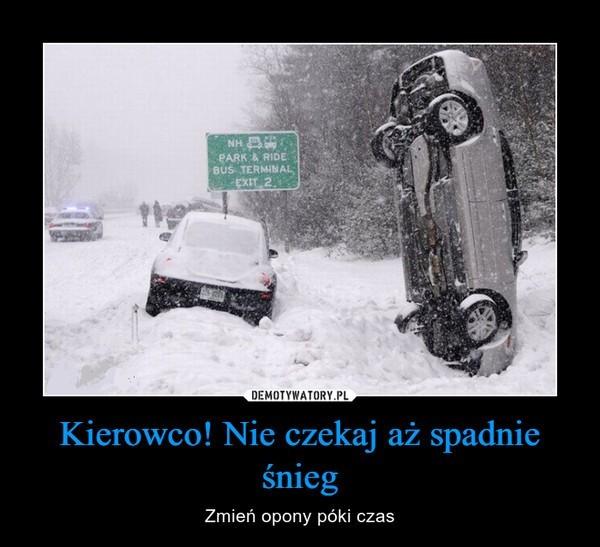 Kiedy spadnie śnieg: jedni się cieszą, a kierowcy narzekają