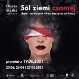 """Opera Śląska w Bytomiu: """"Sól ziemi czarnej"""" opowiedziana językiem tańca. Premiera baletowa 19 czerwca"""