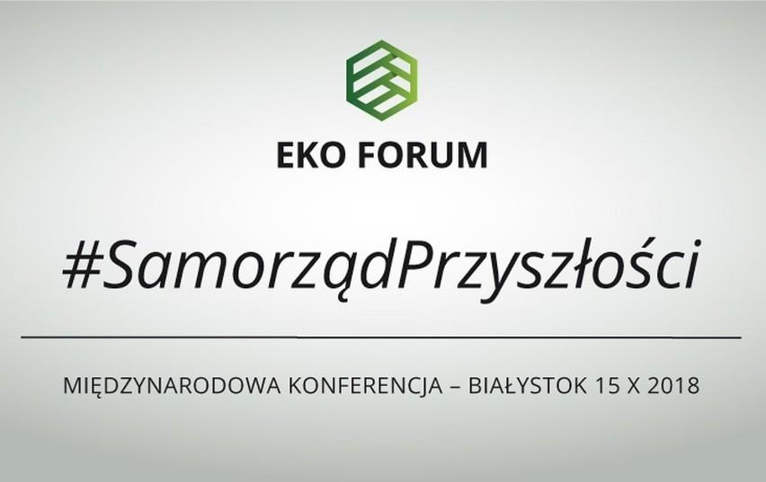 III EKO FORUM - #SamorządPrzyszłości. Międzynarodowa konferencja w Białymstoku [TRANSMISJA TV ONLINE]