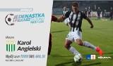 """Plebiscyt """"Jedenastka sezonu Nice 1 Ligi"""" - NAPASTNIK: Karol Angielski [WYWIAD]"""