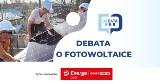 """Debata """"Dziennika Bałtyckiego"""": Fotowoltaika. Jak produkować własny prąd? Instalacja, korzyści, koszty"""