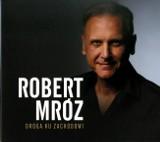 Robert Mróz - Droga ku Zachodowi. Płyta nagrana ze zdobywcami nagrody Grammy