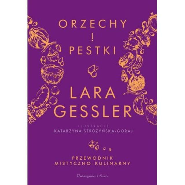 Lara Gessler – Orzechy i pestki. Przewodnik mistyczno-kulinarny