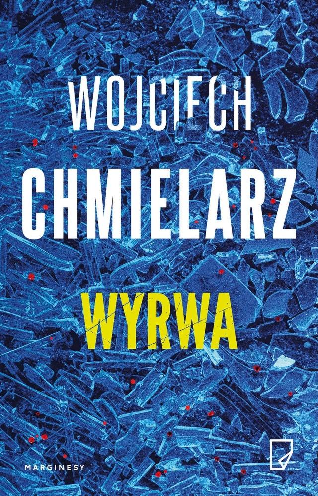 Wojciech Chmielarz - Wyrwa