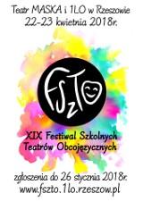 Nasz patronat XIX Festiwal Szkolnych Teatrów Obcojęzycznych- w weekend w I LO w Rzeszowie