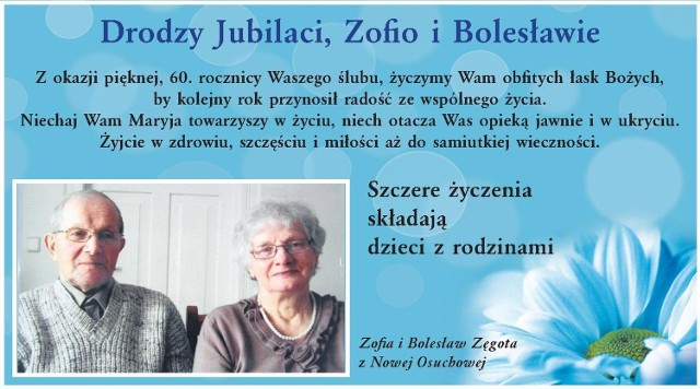 Życzenia - urodzinowe, imieninowe, z okazji rocznicy ślubu - możecie wysłać do nas pocztą elektroniczną naadres: online@tygodnikostrolecki.pl; pocztą tradycyjną - Tygodnik Ostrołęcki, ul. Gorbatowa 2a, 07-410 Ostrołęka - z dopiskiem życzenia. Można też przyjść do redakcji i wspólnie ułożymy treść.