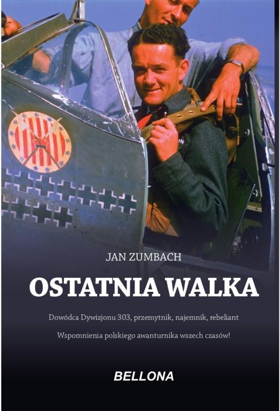 """""""Ostatnia walka"""" to autobiografia Jana Zumbacha, polskiego asa myśliwskiego i dowódcy legendarnego Dywizjonu 303."""