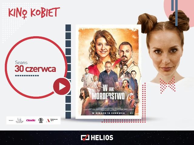 """W środę 30 czerwca 2021 w bydgoskim Heliosie będzie można obejrzeć pokaz w ramach Kina Kobiet. Na ekranie komedia z polskimi gwiazdami """"W jak morderstwo"""""""