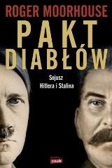 Roger Moorhouse - Pakt diabłów. Sojusz Hitlera i Stalina