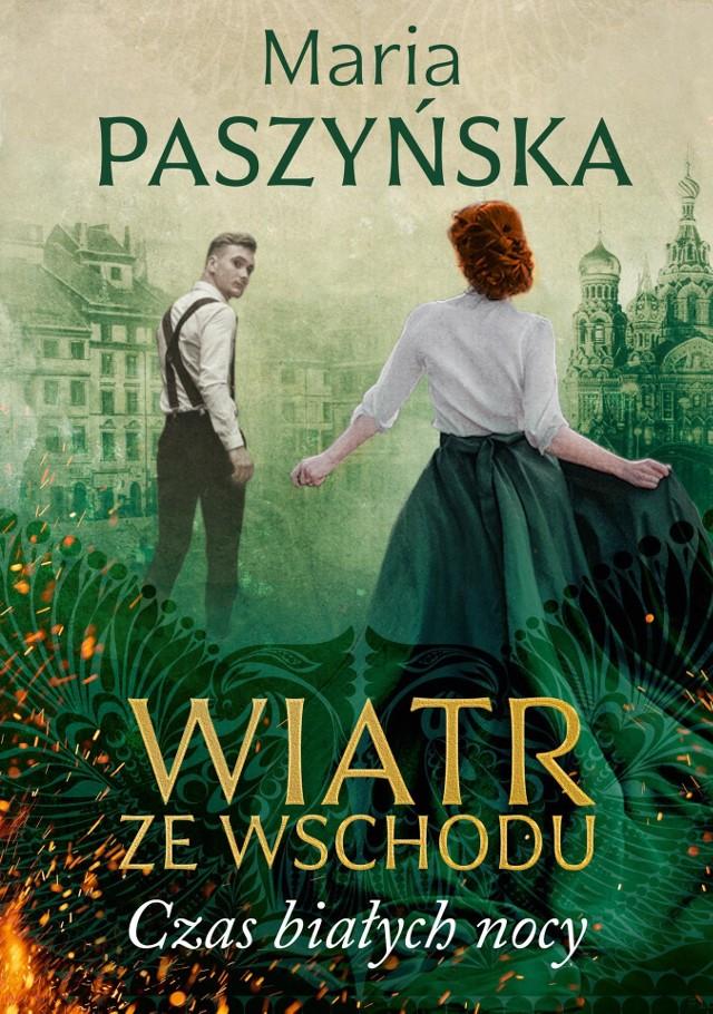 """Maria Paszyńska """"Wiatr ze wschodu. Czas białych nocy"""". Recenzja przedpremierowa"""