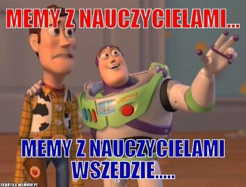 Memy na Dzień Nauczyciela 2021. Śmieszne obrazki na poprawę humoru! 14.10.2021 to święto wszystkich szkolnych pedagogów w Polsce!