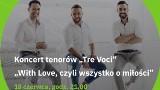 Dziś Koncert Tenorów TRE VOCI na dziedzińcu Polskiego Radia Rzeszów