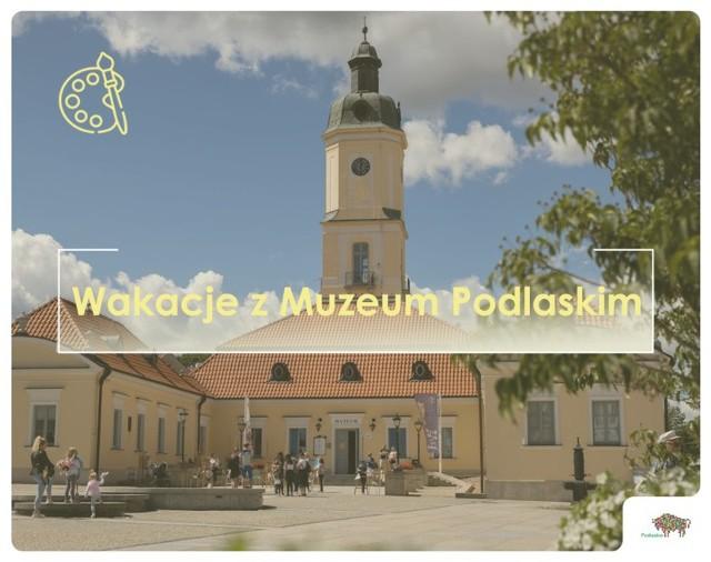 Przedstawiamy wakacyjną ofertę Muzeum Podlaskiego w Białymstoku. Dowiedz się jakie atrakcje przygotowano na najbliższe tygodnie.