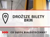Podwyżka cen biletów komunikacji miejskiej w Białymstoku. Mieszkańcy oburzeni. Zobacz, co sądzą o decyzji radnych