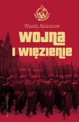 Wasilij Aksionow - Wojna i więzienie