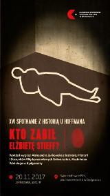 Kto zabił Elżbietę Stieff? Przyjdźcie na śledztwo do Salonu Hoffman KPCK