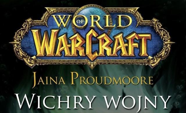 World of Warcraft: Wichry wojnyWorld of Warcraft: Wichry Wojny. Coś do czytania