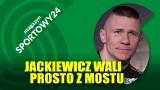 MAGAZYN SPORTOWY24. Mocny wywiad z Rafałem Jackiewiczem (część 2)