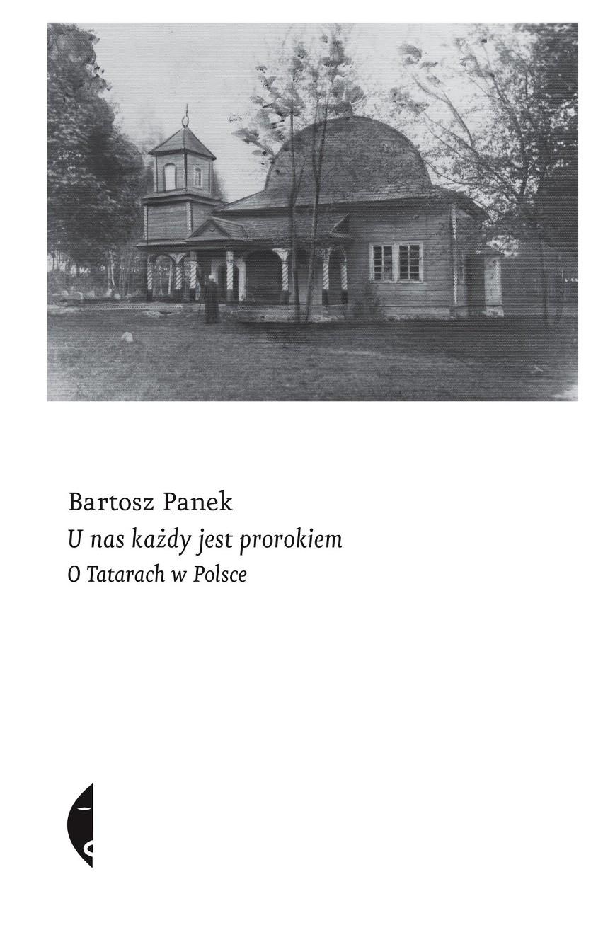 Bartosz Panek – U nas każdy jest prorokiem. O Tatarach w Polsce