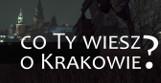 Co Ty wiesz o Krakowie? Pytamy o słabą jakość powietrza i smog