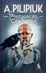 """Andrzej Pilipiuk """"Przyjaciel człowieka"""". Recenzja książki"""