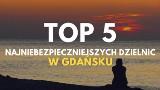 TOP 5 najniebezpieczniejszych dzielnic w Gdańsku. Te dzielnice zostały uznane za najmniej bezpieczne i spokojne! Ranking serwisu Otodom