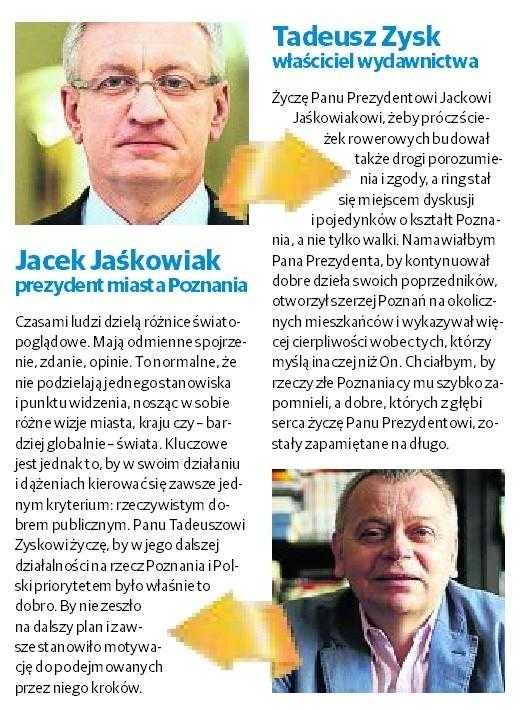 Politycy życzą sobie nawzajem troski o dobro wspólne, twórcy wielkich dzieł i sławy Poznania w świecie. Kibice życzą Lechowi mistrzostwa Polski i pięknych bramek. A klub kibicom dumy.