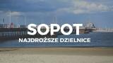 Najdroższe dzielnice w Sopocie. Tu za metr kwadratowy zapłacisz powyżej 10 tys zł! Dane SonarHome