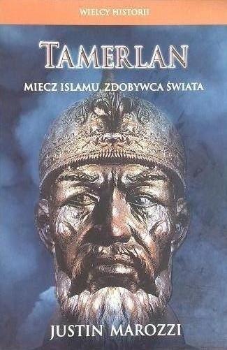 """Okładka książki """"Tamerlan miecz islamu, zdobywca świata""""."""