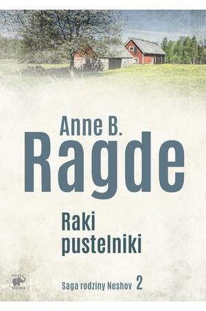 """Anne B. Ragde, """"Raki pustelniki"""", Wydawnictwo Smak Słowa, Sopot 2017, stron 312"""