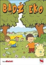 Uczniowie z bielskich szkół i przedszkoli będą z ekologią za pan brat