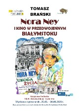 """""""Nora Ney i kino w przedwojennym Białymstoku"""". Nowa wystawa w Książnicy Podlaskiej"""