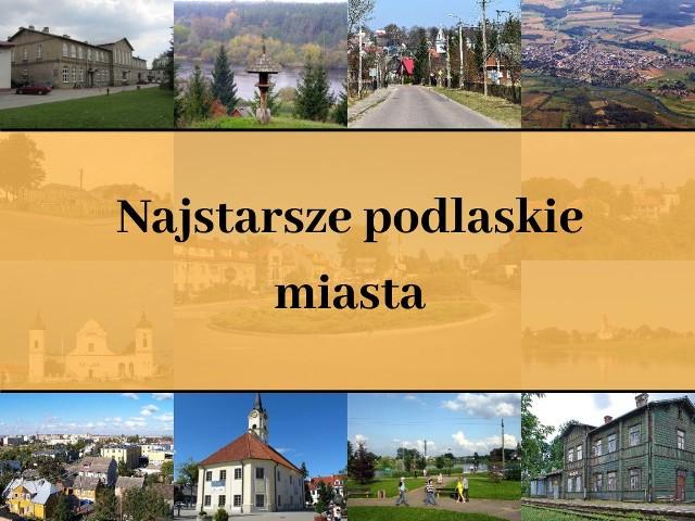 Niektóre z podlaskich miejscowości prawa miejskie otrzymały jeszcze w XV wieku! Zobaczcie, które są najstarsze i czy wśród nich znajdziemy m.in. obecne miasta powiatowe.