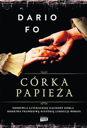 """Dario Fo """"Córka papieża"""", Znak Horyzont, Kraków 2015"""