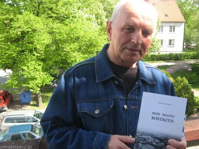 - Wiersze często daje znajomym w prezencie - mówi Tadeusz Kramek