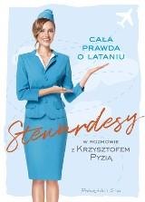 Krzysztof Pyzia – Stewardesy. Cała prawda o lataniu