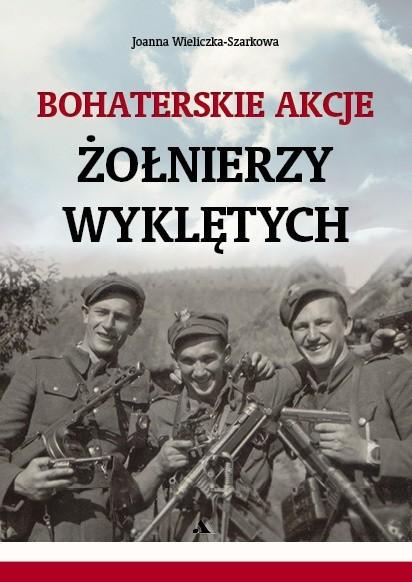 Nie zgadzali się na sowieckie zniewolenie Polski i pozostali do końca wierni Niepodległej Rzeczypospolitej