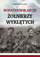 Brawurowe akcje Żołnierzy Wyklętych. Ich dzieje nadal nie trafiły do podręczników historii