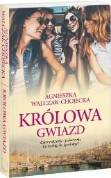 Agnieszka Walczak-Chojecka – Królowa Gwiazd. Cztery aktorki walczą o rolę