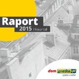 Raport z rynku nieruchomości - I kwartał 2015 r.