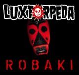 Luxtorpeda nagrała przebojowe Robaki