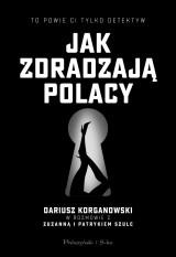Jak zdradzają Polacy. Dariusz Korganowski w rozmowie z Zuzanną i Patrykiem Szulc