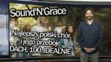 Top Muzyczny [2 lutego 2018] Największe hity polskiego chóru Sound'N'Grace [VIDEO]