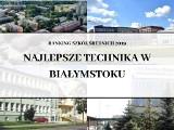 Ranking techników w Białymstoku 2019. Oto najlepsze szkoły techniczne w stolicy województwa podlaskiego [LISTA]