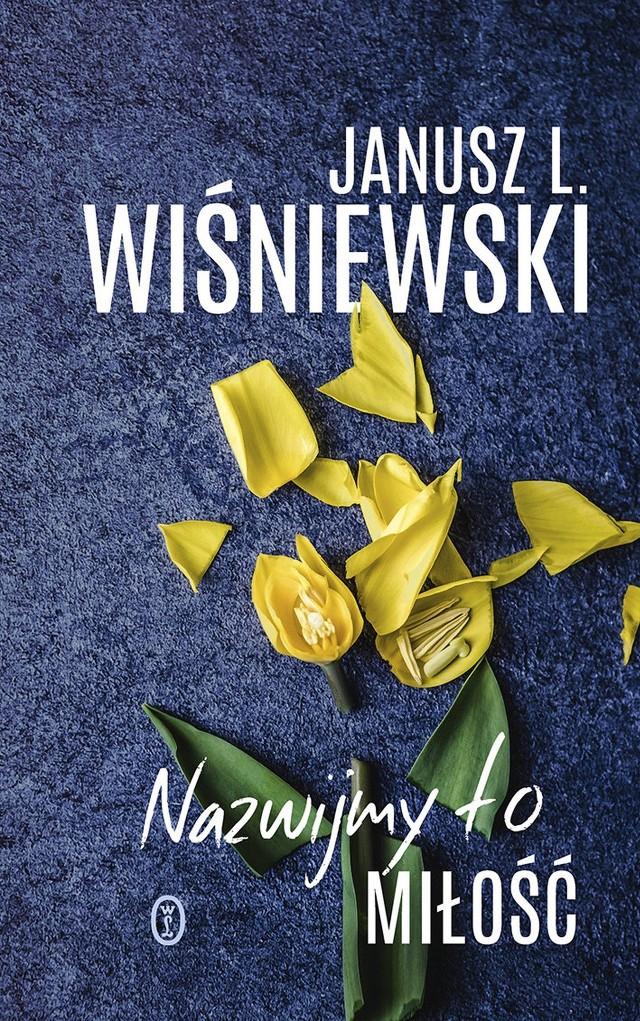 Janusz L. Wiśniewski – Nazwijmy to miłość