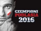 CZEMPIONI PODLASIA 2016   Powiat Zambrowski