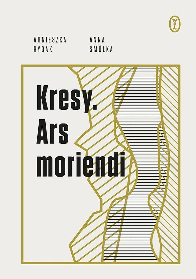 Agnieszka Rybak, Anna Smółka – Kresy. Ars moriendi