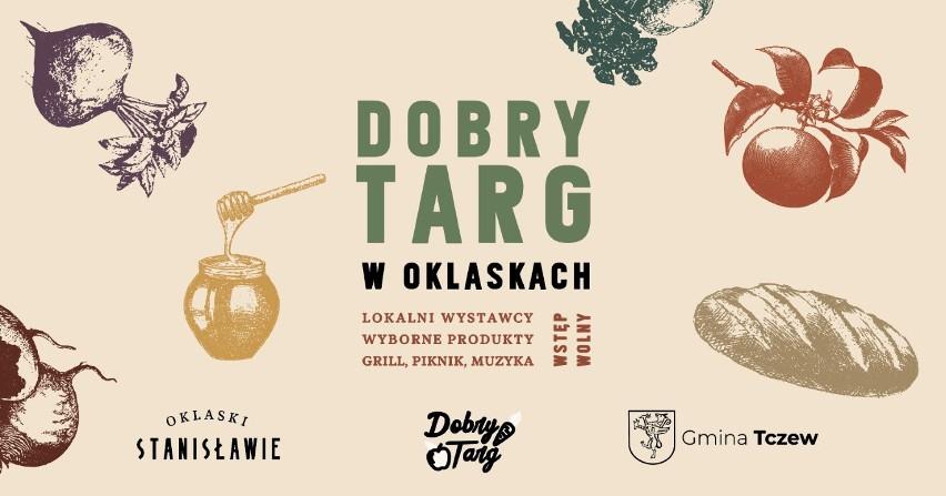 Dobry Targ zaprasza już w niedzielę 13 czerwca 2021 w Oklaskach Stanisławie w gminie Tczew