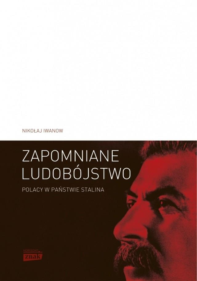 """Polacy w państwie Stalina. """"Operacja polska"""" 1937–1938 to podtytuł świetnej pracy historyka z Uniwersytetu Opolskiego"""