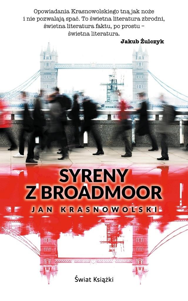 """Jan Krasnowolski, """"Syreny z Broadmoor"""", wyd. Świat Książki, Warszawa 2017"""